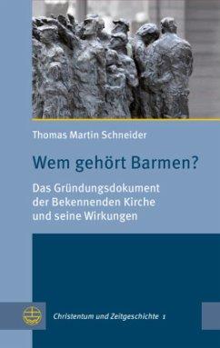 Wem gehört Barmen? - Schneider, Thomas M.