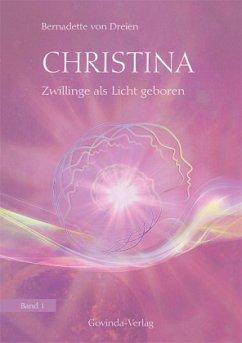 Christina - Zwillinge als Licht geboren - Dreien, Bernadette von