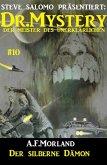 Dr. Mystery #10: Der silberne Dämon (eBook, ePUB)