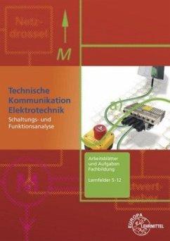 Technische Kommunikation Elektrotechnik - Beer, Ulrich; Gebert, Horst; Häberle, Gregor; Jöckel, Hans Walter; Käppel, Thomas; Kopf, Anton; Schwarz, Jürgen