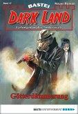 Götterdämmerung / Dark Land Bd.17 (eBook, ePUB)