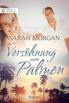 Versöhnung unter Palmen (eBook, ePUB) - Morgan, Sarah