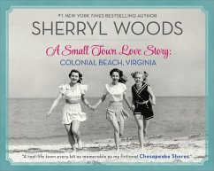 A Small Town Love Story: Colonial Beach, Virginia (eBook, ePUB) - Woods, Sherryl