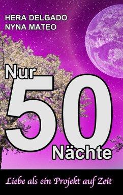 Nur 50 Nächte (eBook, ePUB) - Mateo, Nyna