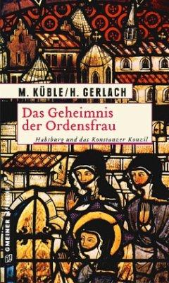 Das Geheimnis der Ordensfrau (Mängelexemplar) - Küble, Monika; Gerlach, Henry
