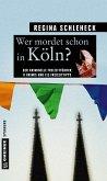 Wer mordet schon in Köln? (Mängelexemplar)