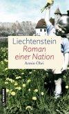 Liechtenstein - Roman einer Nation (Mängelexemplar)