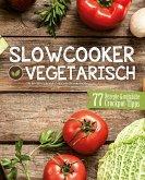 Slowcooker vegetarisch: Fleischlos kochen mit dem Schongarer (eBook, ePUB)