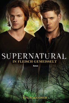 Supernatural: In Fleisch gemeißelt (eBook, ePUB) - Waggoner, Tim
