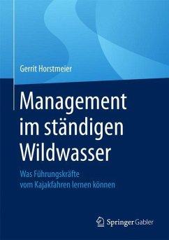 Management im ständigen Wildwasser - Horstmeier, Gerrit
