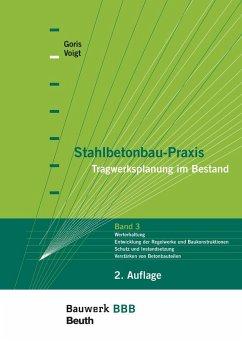 Stahlbetonbau-Praxis - Tragwerksplanung im Bestand - Goris, Alfons Goris, Alfons