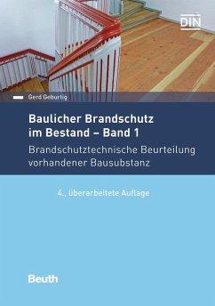 Baulicher Brandschutz im Bestand: Band 1 - Geburtig, Gerd