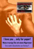 I love you....only for paper! - Meine traurige Ehe mit einem Nigerianer (eBook, ePUB)