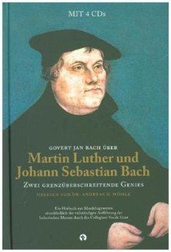 Martin Luther und Johann Sebastian Bach: Zwei G...