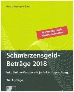 Schmerzensgeld-Beträge 2018, m. CD-ROM
