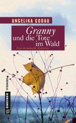 Granny und die Tote im Wald (Mängelexemplar) - Godau, Angelika