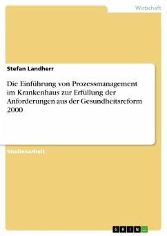 Die Einführung von Prozessmanagement im Kranken...