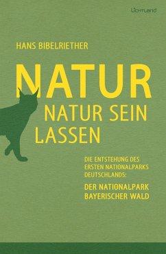 Natur Natur sein lassen (eBook, ePUB) - Bibelriether, Hans