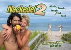 Nackedei 2: Aktiv, Stark, Frech und Frei - Freikörperkultur heute