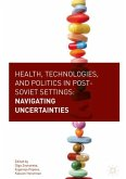 Health, Technologies, and Politics in Post-Soviet Settings