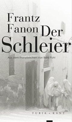 Der Schleier - Fanon, Frantz