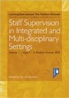 Interprofessional Staff Supervision in Adult Health and Social Care Services Volume 1: A Pavilion Annual 2016 - Bostock, Lisa