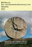 Beiträge zur Flur- und Kleindenkmalforschung in der Oberpfalz 2017
