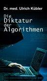Die Diktatur der Algorithmen (eBook, ePUB)