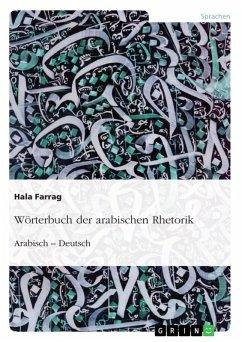 Wörterbuch der arabischen Rhetorik. Arabisch - Deutsch (eBook, PDF)