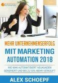 Mehr Unternehmenserfolg mit Marketing Automation 2018 (eBook, ePUB)