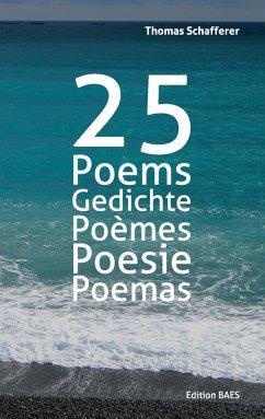 25 Poems, Gedichte, Poèmes, Poesie, Poemas. (eBook, ePUB)