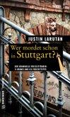 Wer mordet schon in Stuttgart? (Mängelexemplar)