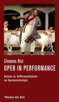 Oper in performance (eBook, ePUB) - Risi, Clemens