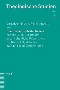 Öffentlicher Protestantismus (eBook, PDF) - Anselm, Reiner; Albrecht, Christian