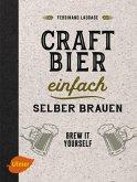 Craft-Bier einfach selber brauen (eBook, PDF)