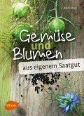 Gemüse und Blumen aus eigenem Saatgut (eBook, PDF)
