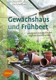 Gewächshaus und Frühbeet (eBook, PDF)