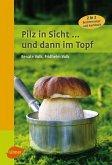 Pilz in Sicht ... und dann im Topf (eBook, PDF)
