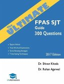 The Ultimate FPAS SJT Guide: 300 Practice Questions: Expert Advice, Fully Worked Explanations, Score Boosting Strategies, Time Saving Techniques, U
