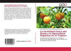 La Fertilidad Física del Suelo y la Agricultura Orgánica en el Trópico