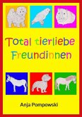Total tierliebe Freundinnen (eBook, ePUB)