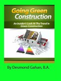 Going Green Construction: An Insider's Look at the Trend in Green Construction (eBook, ePUB)