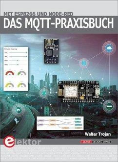 Das MQTT-Praxisbuch - Walter, Trojan