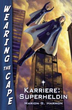 Karriere: Superheldin - Harmon, Marion G.