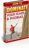 How to Dominate Your Fears and Phobias (eBook, PDF)