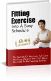 Quick Tips for Fitting Exercise into a Busy Schedule (eBook, PDF)