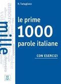 Le prime 1000 parole italiane con esercizi. Livello elementare - pre-intermedio. Übungsbuch