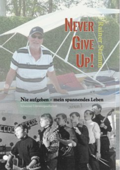 Nie aufgeben - never give up - mein spannendes Leben! - Stamm, Rainer