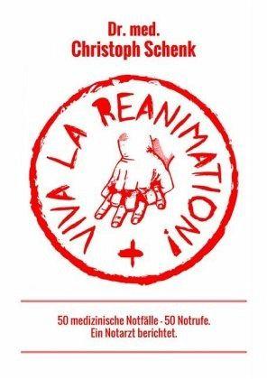 Viva La Reanimation! - Schenk, Christoph
