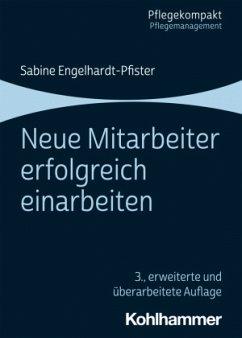 Neue Mitarbeiter erfolgreich einarbeiten - Engelhardt-Pfister, Sabine